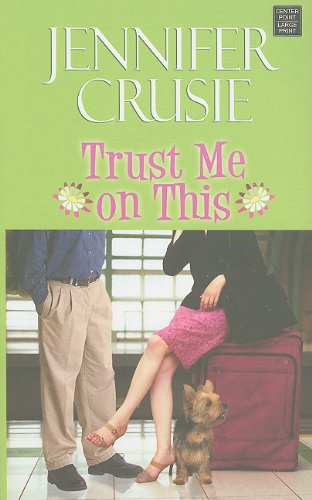 Trust Me on This (Center Point Premier Romance (Largeprint)): Crusie, Jennifer