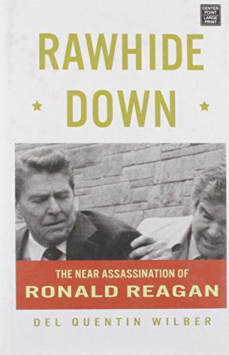 9781611730425: Rawhide Down:: The Near Assassination of Ronald Reagan (Center Point Platinum Nonfiction)