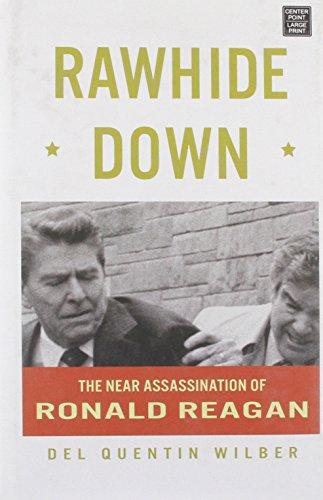 9781611730425: Rawhide Down: The Near Assassination of Ronald Reagan (Center Point Platinum Nonfiction)
