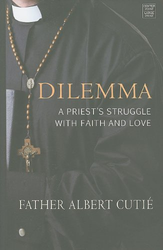 9781611730876: Dilemma: A Priest's Struggle With Faith and Love (Center Point Platinum Nonfiction)
