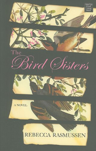 9781611730883: The Bird Sisters (Platinum Readers Circle (Center Point))
