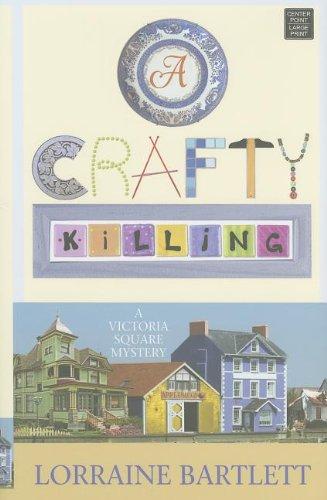 A Crafty Killing (Center Point Premier Mystery (Largeprint)): Bartlett, Lorraine