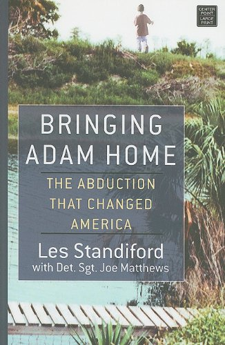 9781611730982: Bringing Adam Home: The Abduction That Changed America