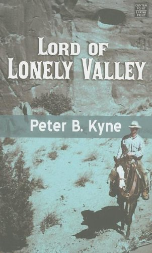 Lord of Lonely Valley (Center Point Western: Peter B. Kyne
