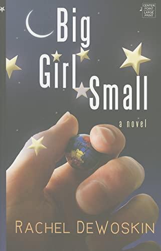Big Girl Small (Platinum Readers Circle (Center Point)): DeWoskin, Rachel