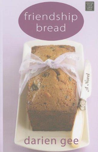 9781611731149: Friendship Bread (Center Point Platinum Fiction (Large Print))