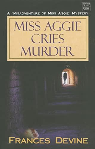 9781611731484: Miss Aggie Cries Murder (Misadventure of Miss Aggie Mysteries)