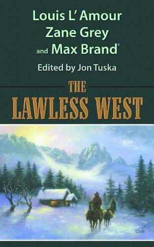 The Lawless West (Western Trio): Louis L'Amour; Max Brand; Zane Grey