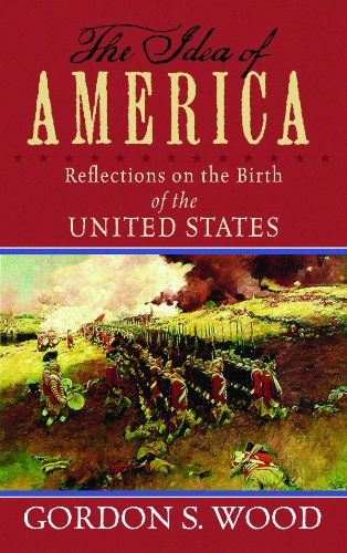 9781611731620: The Idea of America: Reflections on the Birth of the United States (Center Point Platinum Nonfiction)
