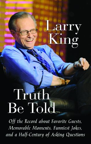 Truth Be Told: Off the Record about: King, Larry