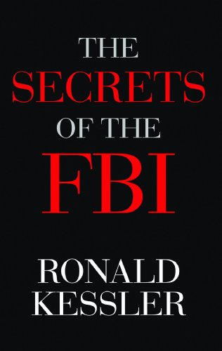 The Secrets of the FBI (Center Point Platinum Nonfiction): Kessler, Ronald