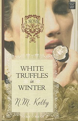 9781611732436: White Truffles in Winter (Platinum Readers Circle (Center Point))