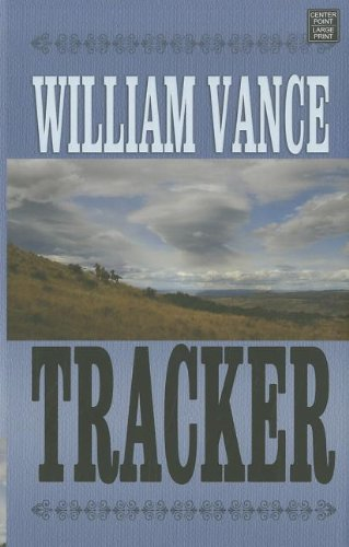 Tracker (Center Point Western Complete (Large Print)) (1611732476) by William Vance