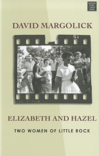 Elizabeth and Hazel: Two Women of Little: David Margolick