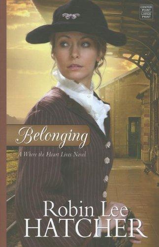 9781611732672: Belonging: Where the Heart Lives (Christian Romance)