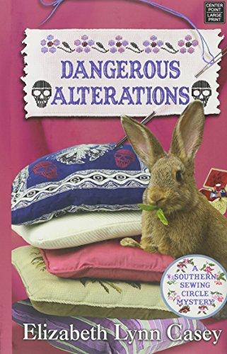 Dangerous Alterations: Casey, Elizabeth Lynn