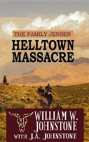 9781611732726: Helltown Massacre: The Family Jensen (Center Point Premier Western (Large Print))