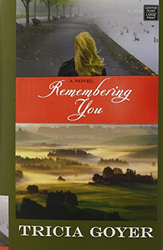 Remembering You (Christian Romance) (161173293X) by Goyer, Tricia