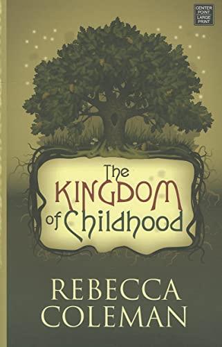 9781611733105: The Kingdom of Childhood (Center Point Platinum Fiction (Large Print))