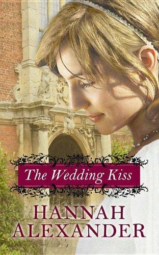 The Wedding Kiss (Center Point Christian Romance (Large Print)): Hannah Alexander
