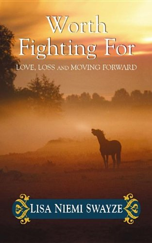 9781611733501: Worth Fighting for: Love, Loss, and Moving Forward (Platinum Nonfiction)