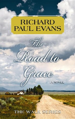 The Road to Grace (Center Point Platinum Fiction (Large Print)): Evans, Richard Paul