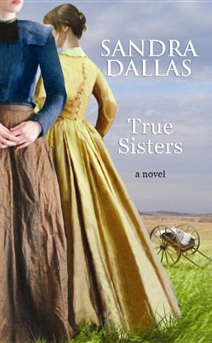 True Sisters (Center Point Large print Edition) (9781611734119) by Sandra Dallas