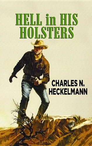 9781611734249: Hell in His Holsters (Center Point Large Print Edition)