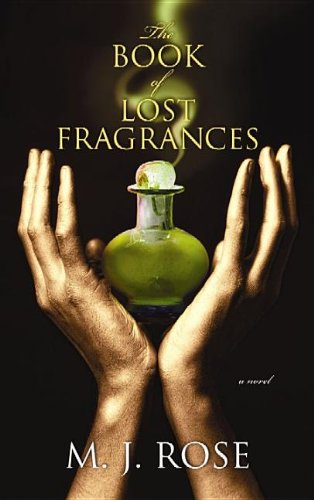 The Book of Lost Fragrances (Center Point: Rose, M. J.