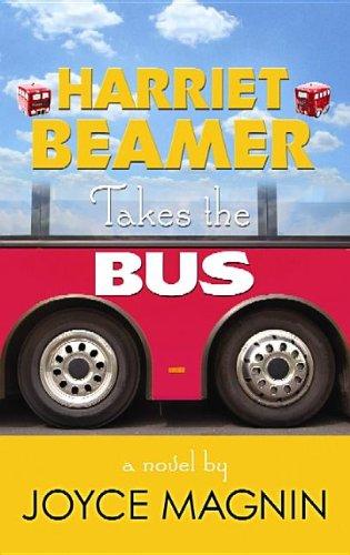 Harriet Beamer Takes the Bus: A Harriet Beamer Novel: Magnin, Joyce