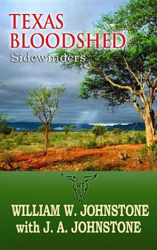 Texas Bloodshed (Sidewinders): Johnstone, William W.,