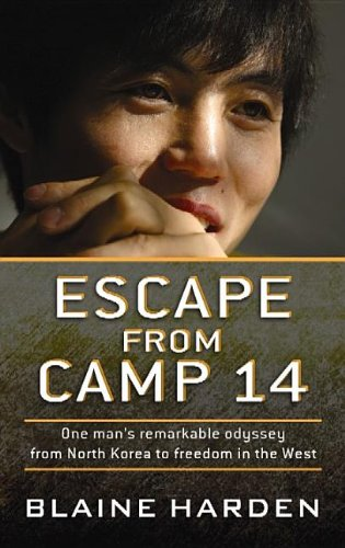 9781611734522: Escape from Camp 14: One Man's Remarkable Odyssey from North Korea to Freedom in the West (Center Point Platinum Nonfiction)
