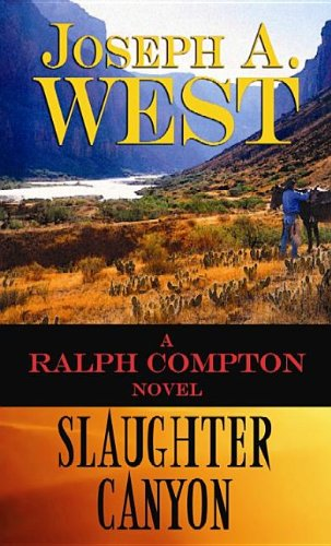 Slaughter Canyon (Ralph Compton): West, Joseph A.