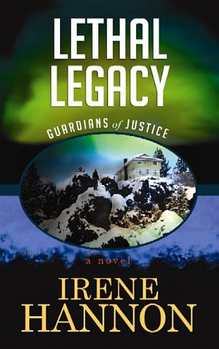 Lethal Legacy (Guardians of Justice) (1611734991) by Hannon, Irene
