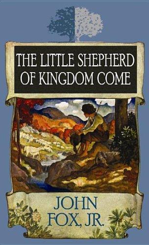 The Little Shepherd Of Kingdom Come By Fox John Jr border=