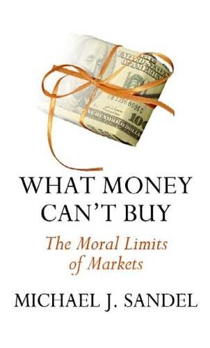 9781611735062: What Money Can't Buy: The Moral Limits of Markets