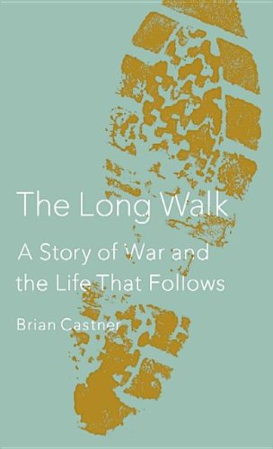 9781611735109: The Long Walk: A Story of War and the Life That Follows