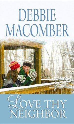 Love Thy Neighbor: Debbie Macomber