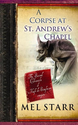 9781611735185: A Corpse at St. Andrew's Chapel: The Second Chronicle of Hugh de Singleton, Surgeon (Thorndike Christian Mysteries)