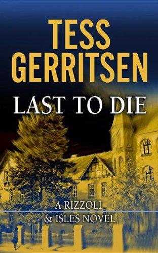 9781611735468: Last to Die (Rizzoli & Isles)