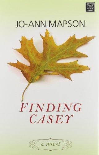 Finding Casey (Platinum Readers Circle (Center Point)): Jo-Ann Mapson