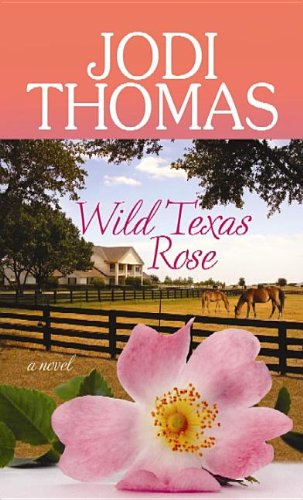 Wild Texas Rose (Center Point Premier Romance (Large Print)) (1611735688) by Jodi Thomas
