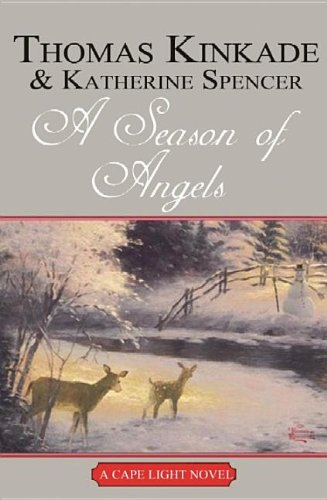 A Season of Angels (Cape Light Novels): Thomas Kinkade; Katherine Spencer