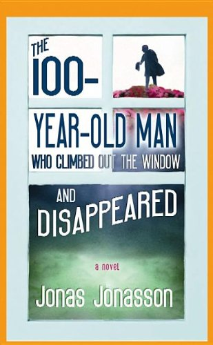 9781611735949: The 100-Year-Old Man Who Climbed Out the Window and Disappeared
