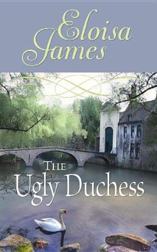 The Ugly Duchess (Hardback): Eloisa James