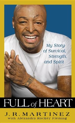 Full of Heart: My Story of Survival, Strength and Spirit: Martinez, J. R., Fleming, Alexandra ...