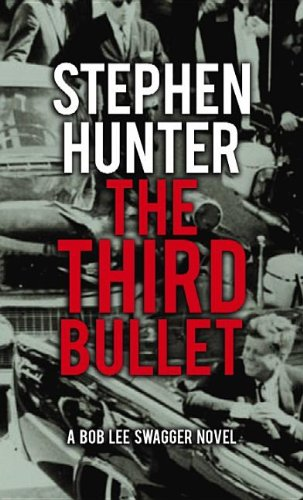9781611736373: The Third Bullet (Bob Lee Swagger)