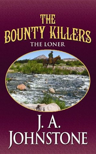 9781611736427: The Bounty Killers: The Loner