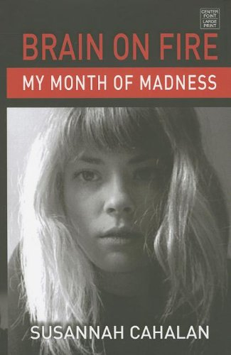 9781611736786: Brain on Fire: My Month of Madness