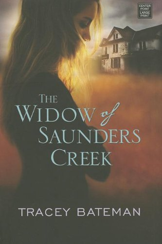 The Widow of Saunders Creek: Bateman, Tracey